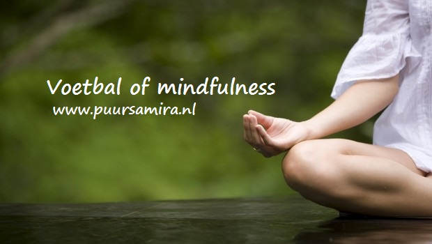 Voetbal of mindfulness